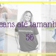 Jeans Plus Size até o 56, tá tendo!