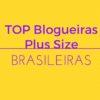 TOP Blogueiras Plus Size Brasileiras!