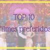 Meu top 10 filmes preferidos da vida!