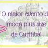 Paaara tuudo! Vem aí a 2ª edição do Plus Festival em Curitiba!
